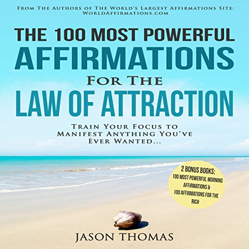 The 100 Most Powerful Affirmations for the Law of Attraction audiobook cover art
