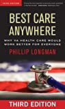 Best Care Anywhere: Why VA Health Care Would Work Better For Everyone (Bk Currents Book)