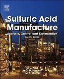 Sulfuric Acid Manufacture: Analysis, Control and Optimization (English Edition)