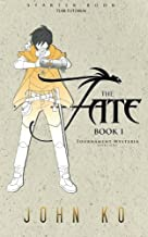 The Fate: Book 1: Tournament Wysteria (Fates of the New School) (Volume 1)