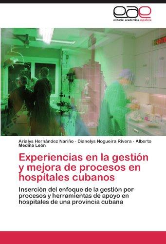 Experiencias En La Gestion y Mejora de Procesos En Hospitales Cubanos