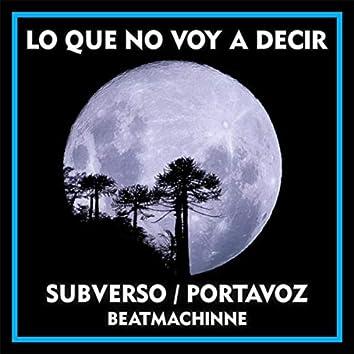 Lo Que No Voy a Decir (feat. Beatmachinne)