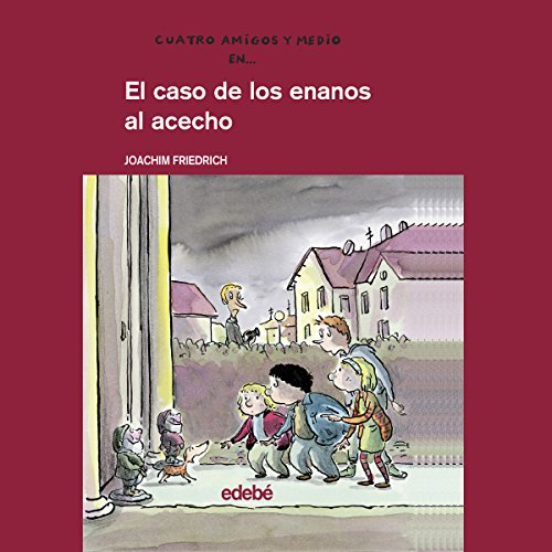 El Caso De Los Enanos Al Acecho [The Case of the Stalking Dwarves] audiobook cover art