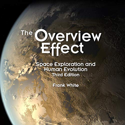 The Overview Effect: Space Exploration and Human Evolution  cover art