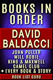 David Baldacci Books in Order: John Puller series, Will Robie series, Amos Decker series, Camel Club, King and Maxwell, Vega Jane, Shaw, stories, novels ... Baldacci biography. (Series Order Book 1)