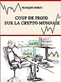 Coup de froid sur la crypto-monnaie: Un thriller  couper le souffle