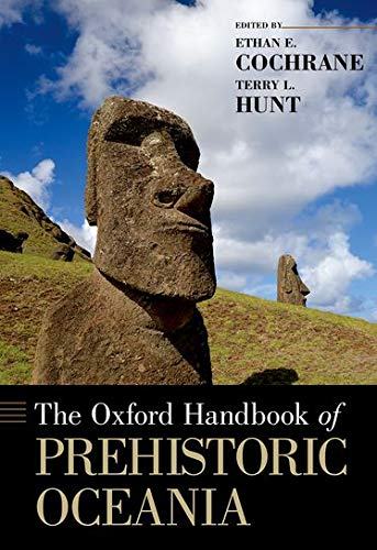 Compare Textbook Prices for The Oxford Handbook of Prehistoric Oceania Oxford Handbooks Illustrated Edition ISBN 9780199925070 by Hunt, Terry L.,Cochrane, Ethan E.