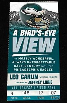 Bird's-Eye View: My Mostly Wonderful, Always Unforgettable Half-Century with the Philadelphia Eagles (English Edition) di [Leo Carlin, Paul Domowitch, Jeffery Lurie, Rich Gannon]