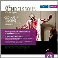 Mendelssohn: Oedipus in Kolonos by Horwitz (2013-07-30)