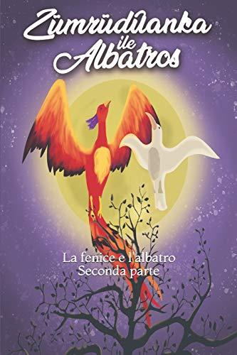 La Fenice e l'Albatros: Seconda parte