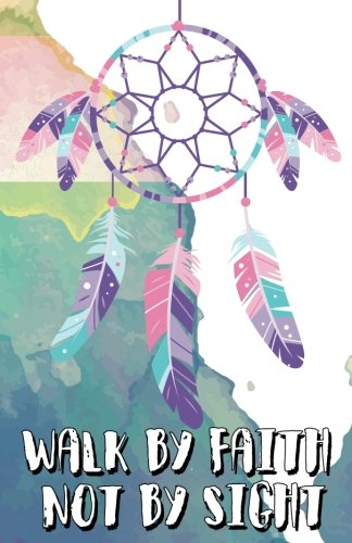 Walk by faith not by sight, Dreamer dream catcher boho watercolor art (Composition Book Journal and Diary): Inspirational Quotes Journal Notebook, Dot Grid (110 pages, 5.5x8.5')