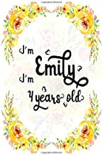 I'm Emily. I'm 4 years old.: A Cute Lined Notebook Journal For Girls. A Perfect Birthday Gift For Her.