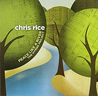Peace Like a River: The Hymns Project by Chris Rice (2007-08-02)