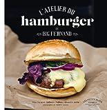 L ATELIER DU HAMBURGER DE BIG FERNAND - Marabout - 10/04/2013