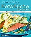 Ulrike Gonder, Anja Leitz: KetoKüche kennenlernen. Die ketogenen Ernährung in Theorie und Praxis