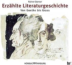 Erzählte Literaturgeschichte. 7 CDs. Von Goethe bis Grass.