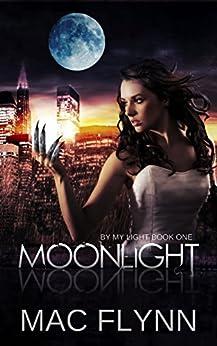 Moonlight (By My Light, Book One) (Romantic Werewolf / Shifter) by [Mac Flynn]