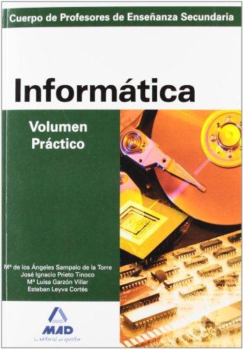 Informatica, Volumen Practico, Profesores de Educacion Secundaria (Profesores Eso - Fp 2012)