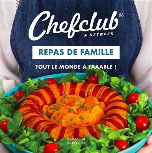 Chefclub - Repas de famille - Tout le monde à taaable !