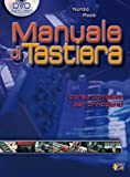 Manuale di tastiera. Metodo, studio, tecnica. Con DVD: Carisch Music Lab Italia