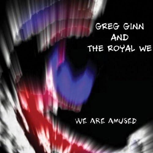Greg Ginn & The Royal We
