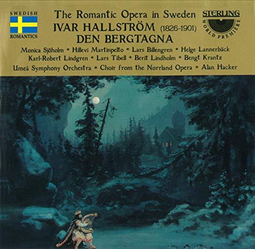 Hallström : Den Bergtagna (opéra en 5 actes)