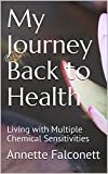 My Journey Back to Health: Living with Multiple Chemical Sensitivities