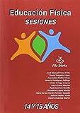 Educación Física SESIONES 14 y 15 años: Educación Física (Sesiones de Educación Física)