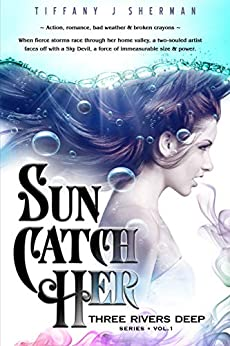 Sun Catch Her (Three Rivers Deep Book 1) (English Edition) por [Tiffany Sherman]