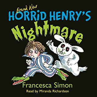 Horrid Henry's Nightmare                   By:                                                                                                                                 Francesca Simon                               Narrated by:                                                                                                                                 Miranda Richardson                      Length: 1 hr and 7 mins     19 ratings     Overall 4.2