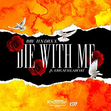 Die With Me (feat. Erica the Artist)