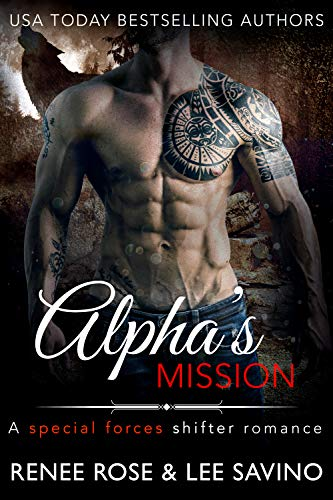 Alpha's Mission: A Special Forces Shifter Romance (Bad Boy Alphas Book 7)