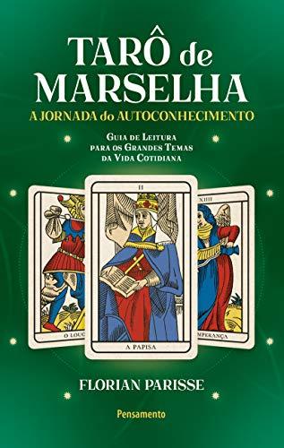 O Tarô de Marselha: A jornada do autoconhecimento - LIVRO 3: 2