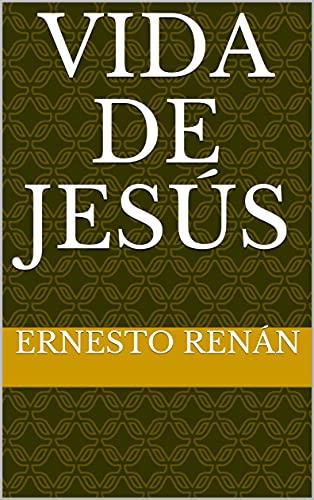 Vida de Jesús (Spanish Edition)