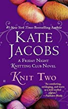 Knit Two (Friday Night Knitting Club) by Kate Jacobs (2013-07-02)