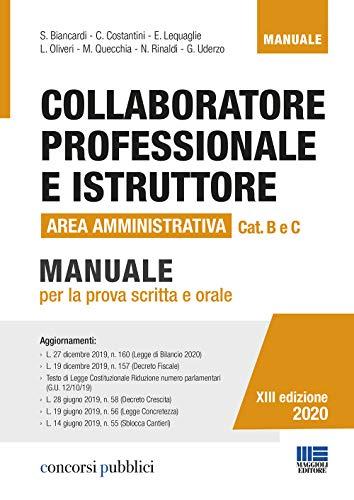 Collaboratore Professionale e Istruttore. Manuale per la prova scritta e orale. Area Amministrativa Categorie B e C negli Enti Locali