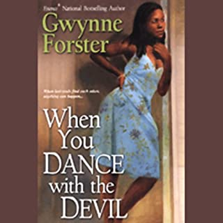 When You Dance with the Devil                   Written by:                                                                                                                                 Gwynne Forster                               Narrated by:                                                                                                                                 Susan Spain                      Length: 11 hrs and 3 mins     Not rated yet     Overall 0.0
