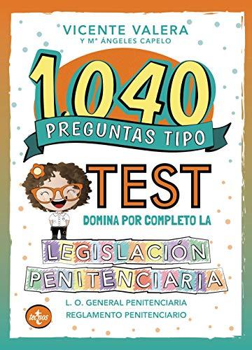 1040 preguntas tipo test. Legislación penitenciaria: Ley Orgánica y reglamento