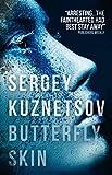 Butterfly Skin - Sergey Kuznetsov