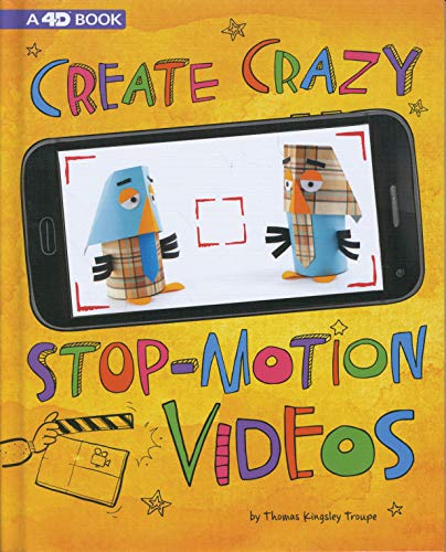 Create Crazy Stop-Motion Videos: 4D An Augmented Reading Experience (Make a Movie! 4D)