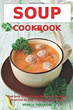 Soup Cookbook: Fast and Easy Gluten-free Soup Recipes Inspired by The Mediterranean Diet: Soup Diet for Easy Weight Loss (Paleo Souping Diet Cleanse)