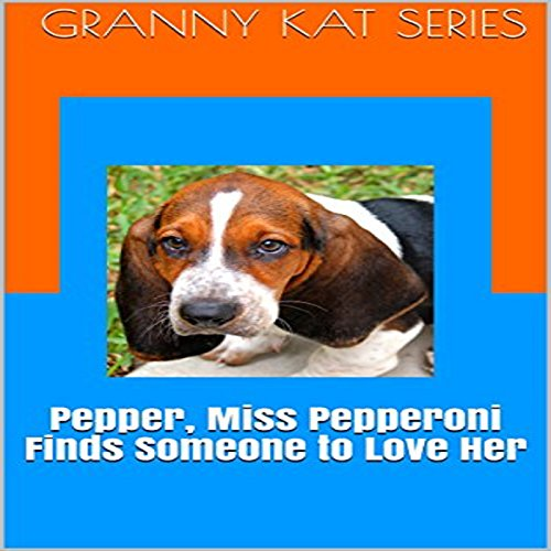 Pepper, Miss Pepperoni Finds Someone to Love Her audiobook cover art