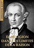 La Religion dans les limites de la simple raison - Format Kindle - 1,60 €