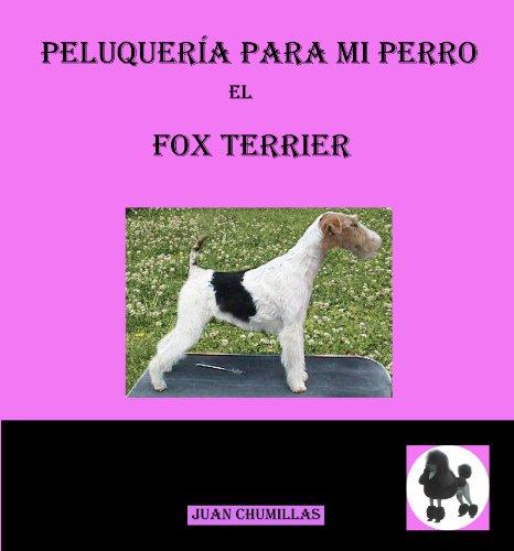 fox terrier (peluquería para mi perro nº 8) de [Juan Chumillas Soler]