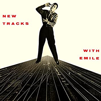 New Tracks With Emile