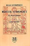 Essai synthétique sur la médecine astrologique et spagyrique (Bélisane)