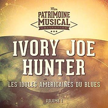 Les Idoles Américaines Du Blues: Ivory Joe Hunter, Vol. 1