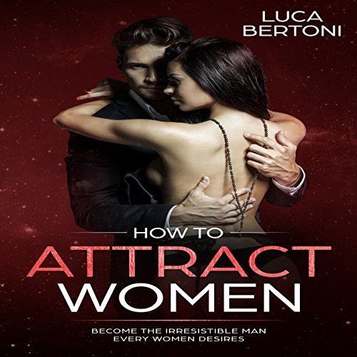 How to Attract Women audiobook cover art