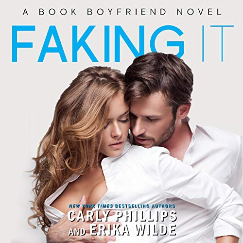 Faking It Audiobook By Carly Phillips,                                                                                        Erika Wilde cover art
