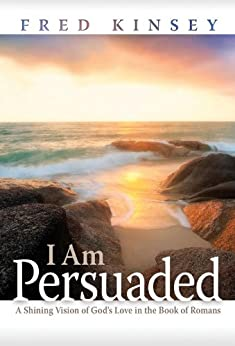 I Am Persuaded by [Fred Kinsey]